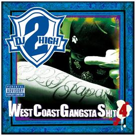 dj 2high presents west coast gangsta shit vol,4