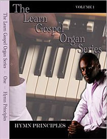 the learn gospel organ principles series - volume one/hymn principles