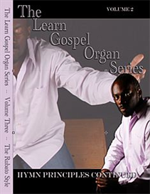 the learn gospel organ principles series - volume two/hymn principles continued