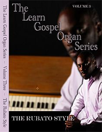 the learn gospel organ principles series - volume three/the rubato style