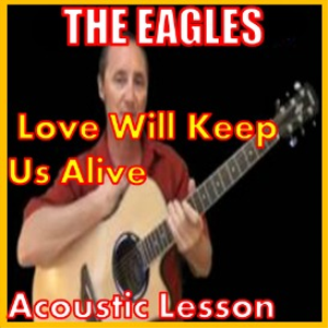 Learn to play Love Will Keep Us Alive by The Eagles | Movies and Videos | Educational