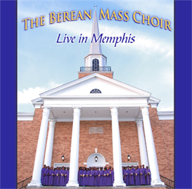 The Berean Mass Choir Live In Memphis Album Download | Music | Gospel and Spiritual