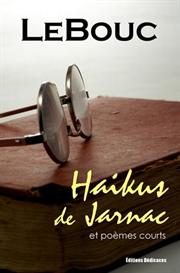 haikus de jarnac et poemes courts par lebouc
