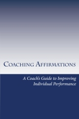 coaching affirmations: a coach's guide to improving individual performance
