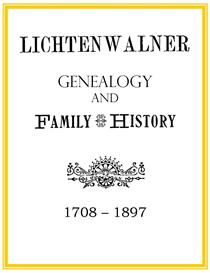 Lichtenwalner Family History and Genealogy | eBooks | History