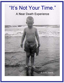 its not your time - a near death experience