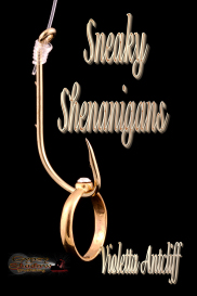 Sneaky Shenanigans by Violetta Antcliff | eBooks | Fiction