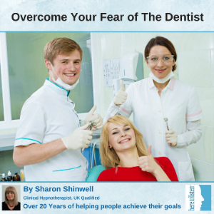 overcome fear of dentist with self hypnosis
