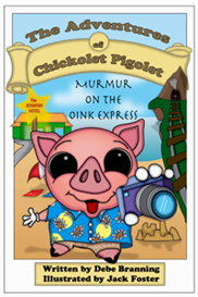murmur on the oink express: the adventures of chickolet pigolet