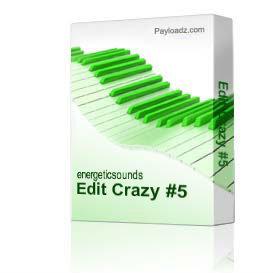 edit crazy #5