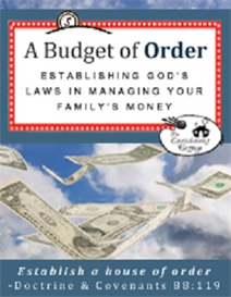 a budget of order: establishing gods laws in managing your familys money