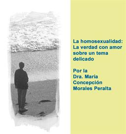 informes: la homosexualidad: la verdad con amor sobre un tema delicado