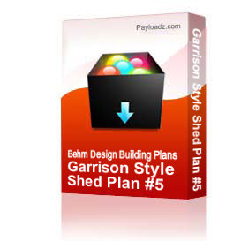 garrison style shed plan #5