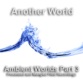 ambient worlds 3 : another world