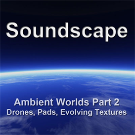 ambient worlds 2 : soundscape