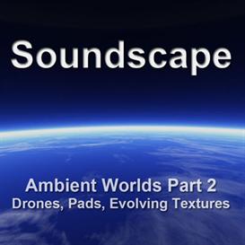 Ambient Worlds 2 : Soundscape | Music | Soundbanks