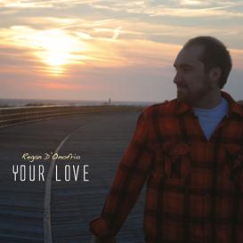 06 Fire (Your Love - Regan D'Onofrio) | Music | Alternative