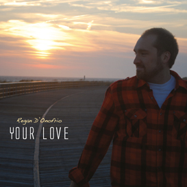 entire album - your love (regan d'onofrio)