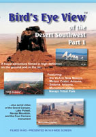 Bird's Eye View Bird's Eye View The Desert Southwest Part 1 | Movies and Videos | Action