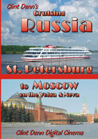 Clint Denn's Cruising Russia St. Petersburg to Moscow on the Volga & Neva | Movies and Videos | Action
