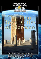 Cosmos Global Documentaries  MOROCCO The Four Royal Cities | Movies and Videos | Action