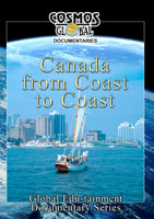 Cosmos Global Documentaries  CANADA From Coast to Coast | Movies and Videos | Action
