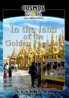 Cosmos Global Documentaries IN THE LAND OF GOLDEN PAGODAS | Movies and Videos | Action