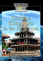 Cosmos Global Documentaries  GOLDEN KINGDOM IN THE HIMALAYAS | Movies and Videos | Action