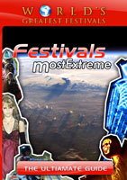 world's greatest festivals festivals most extreme the ultimate guide:  most extreme