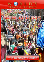 world's greatest festivals  the ultimate guide: new orleans mardi gras