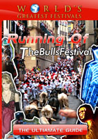 world's greatest festivals  the ultimate guide: running of the bulls festival