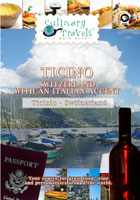 culinary travels  ticino-switzerland with an italian accent