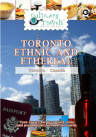 culinary travels  toronto-ethnic and ethereal