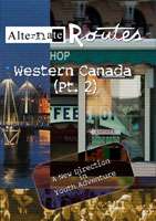 Alternate Routes  Western Canada (Pt. 2) | Movies and Videos | Action