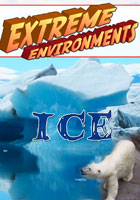 Extreme Environments  Ice | Movies and Videos | Action