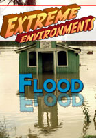 extreme environments  flood
