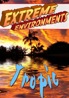 Extreme Environments  Tropic | Movies and Videos | Action