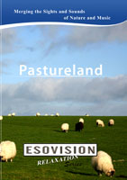 ESOVISION Relaxation  PASTURELAND | Movies and Videos | Action
