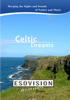 ESOVISION Relaxation  CELTIC DREAMS | Movies and Videos | Action