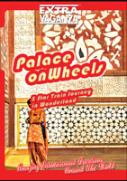 EXTRAVAGANZA  PALACE ON WHEELS 'Five Star Train Journey' Northern India | Movies and Videos | Action