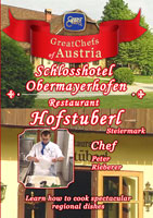 Great Chefs of Austria Chef Peter Rieberer Steiermark, Pogusch Schlosshotel Obermayerhofen - Hofstuberl | Movies and Videos | Action