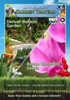 garden travels  denver botanic garden / renee shepherd seeds