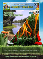 Garden Travels  Fairchild Tropical Garden/ Dale Chihuly | Movies and Videos | Action
