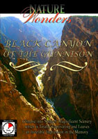 Nature Wonders  BLACK CANYON OF THE GUNNISON Colorado U.S.A. | Movies and Videos | Action