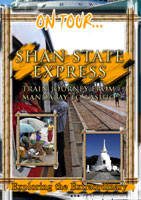 on tour...  shan state express train journey from mandalay to lashio