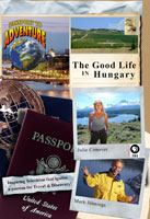 passport to adventure  the 'good life' in hungary