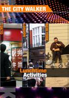 the city walker  lunchtime activities