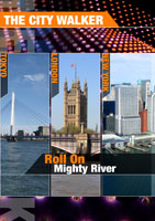 the city walker  roll on mighty river