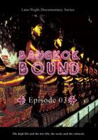 bangkok bound  an exotic photographer, a street wise nun & a war veteran volume 3