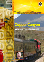 The Seasoned Traveler  Copper Canyon/Women Traveling Alone | Movies and Videos | Action